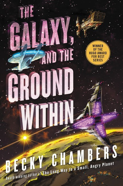 The Galaxy, and the Ground Within ( Wayfarers #4 )