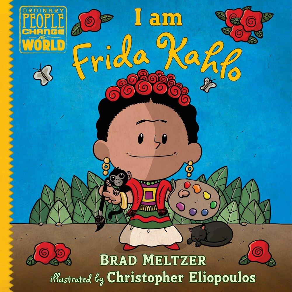 I Am Frida Kahlo ( Ordinary People Change the World )