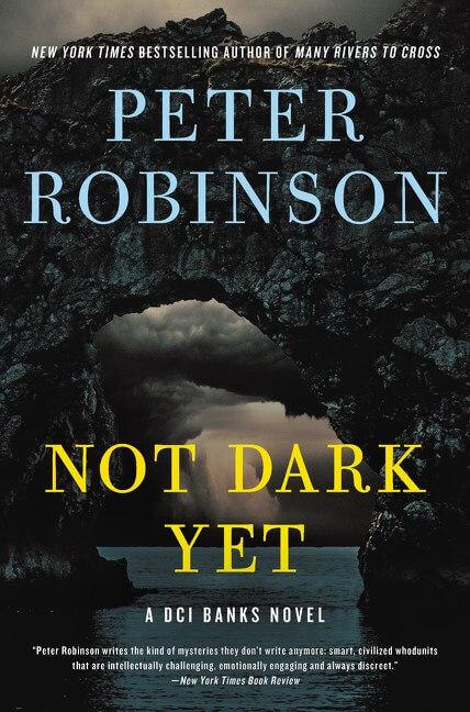 Not Dark Yet ( Inspector Banks Novels, 27 )