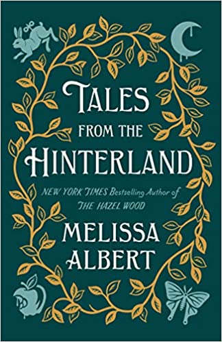 Tales from the Hinterland ( Hazel Wood )
