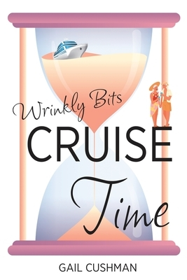 Cruise Time (Wrinkly Bits Book 1): A Wrinkly Bits Senior Hijinks Romance