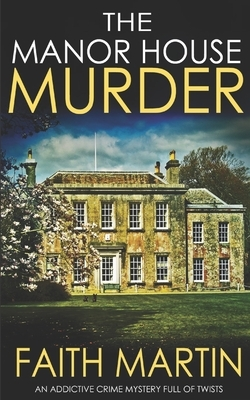 THE MANOR HOUSE MURDER an addictive crime mystery full of twists