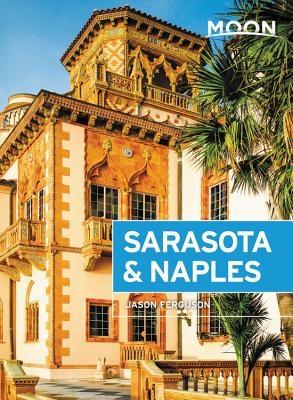 Moon Sarasota & Naples: With Sanibel Island & the Everglades