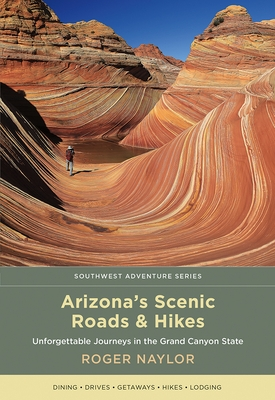 Arizona's Scenic Roads and Hikes: Unforgettable Journeys in the Grand Canyon State