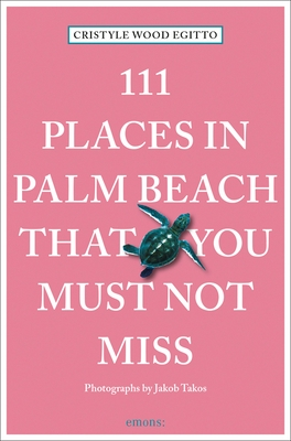 111 Places in Palm Beach That You Must Not Miss