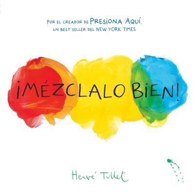 ?M?zclalo Bien! (Mix It Up! Spanish Edition): (Bilingual Children's Book, Spanish Books for Kids)