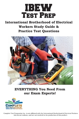 IEBW Study Guide: International Brotherhood of Electrical Workers Study Guide & Practice Test Questions