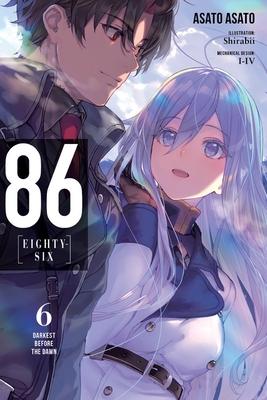 86--Eighty-Six, Vol. 6 (Light Novel): Darkest Before the Dawn