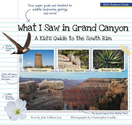 What I Saw in Grand Canyon: A Kid's Guide to the National Park