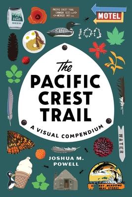 The Pacific Crest Trail: A Visual Compendium