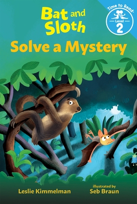 Bat and Sloth Solve a Mystery (Bat and Sloth: Time to Read, Level 2)