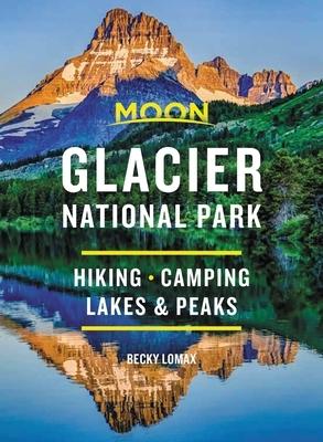 Moon Glacier National Park: Hiking, Camping, Lakes & Peaks