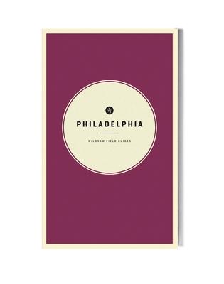 Wildsam Field Guides: Philadelphia