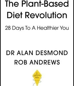 The Plant-Based Diet Revolution: 28 Days to a Heathier You