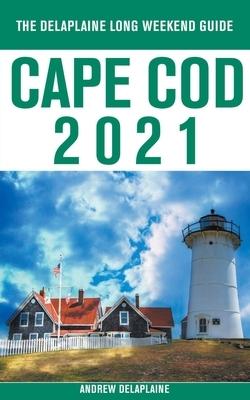 Cape Cod - The Delaplaine 2021 Long Weekend Guide