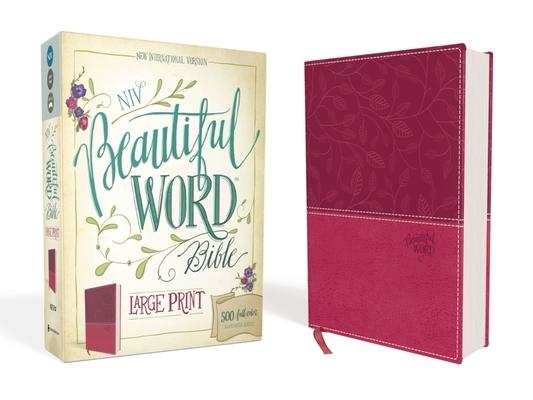 NIV, Beautiful Word Bible, Large Print, Imitation Leather, Pink: 500 Full-Color Illustrated Verses