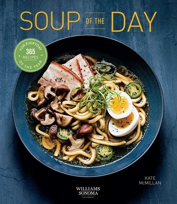 Soup of the Day (Healthy Eating, Soup Cookbook, Cozy Cooking): 365 Recipes for Every Day of the Year