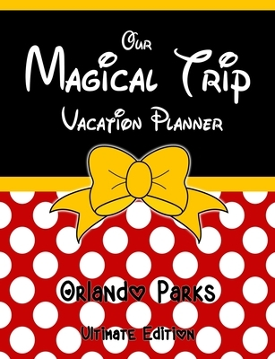 Our Magical Trip Vacation Planner Orlando Parks Ultimate Edition - Red Spotty