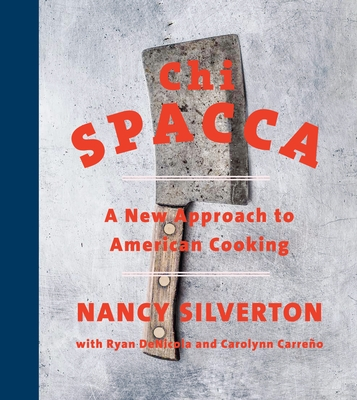 Chi Spacca: A New Approach to American Cooking