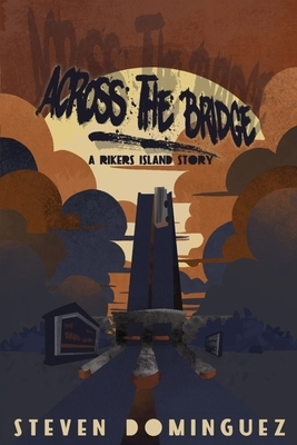 Across The Bridge a Rikers Island Story