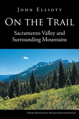 On the Trail: Sacramento Valley and Surrounding Mountains