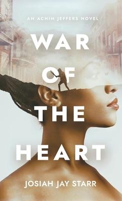 War Of The Heart: An Achim Jeffers Novel