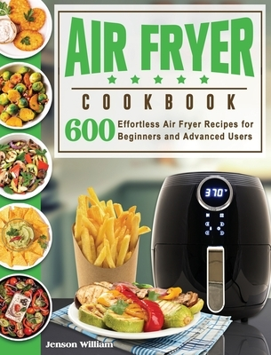 Air Fryer Cookbook: Air Fryer Recipes for Beginners and Advanced Users