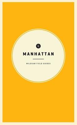 Wildsam Field Guides: Manhattan
