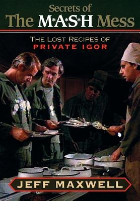 The Secrets of the M*A*S*H Mess