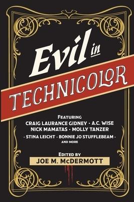 Evil in Technicolor