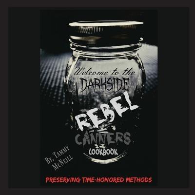 Rebel Canners Cookbook