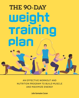 The 90-Day Weight Training Plan