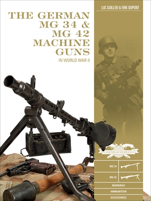 The German MG 34 and MG 42 Machine Guns
