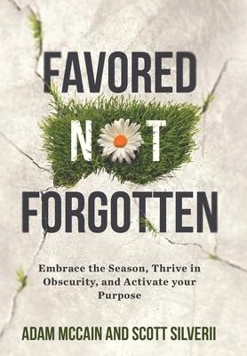 Favored Not Forgotten
