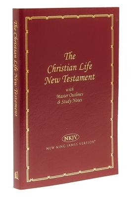 Christian Life New Testament-NKJV