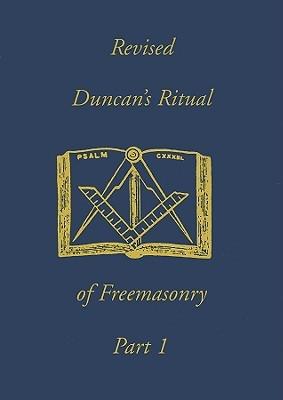 Duncan's Ritual of Freemasonry, Part 1