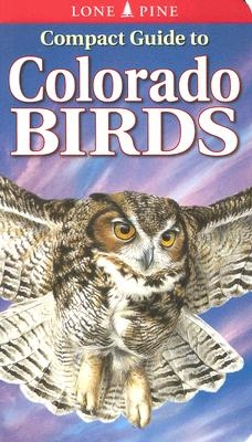 Compact Guide to Colorado Birds
