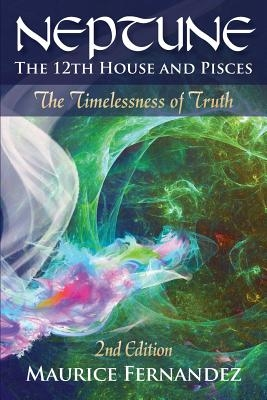 Neptune, the 12th house, and Pisces - 2nd Edition