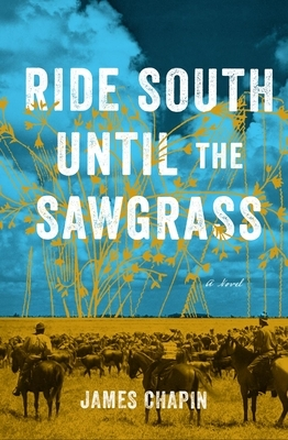 Ride South Until the Sawgrass