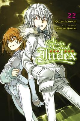 A Certain Magical Index, Vol. 22 (Light Novel)