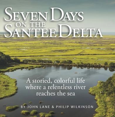 Seven Days on the Santee Delta