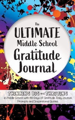 The Ultimate Middle School Gratitude Journal