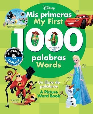 My First 1000 Words / MIS Primeras 1000 Palabras (English-Spanish) (Disney), Volume 22