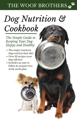 Dog Nutrition and Cookbook