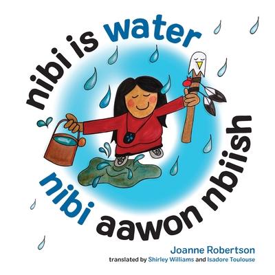 Nibi Is Water/Nibi Aawon Nbiish