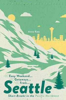 Easy Weekend Getaways from Seattle
