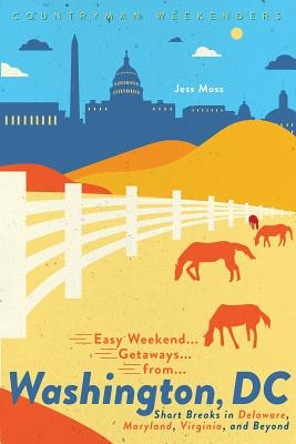 Easy Weekend Getaways from Washington, DC
