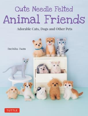 Cute Needle Felted Animal Friends