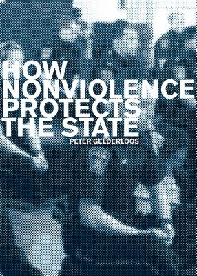 How Nonviolence Protects the State