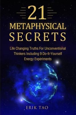 21 Metaphysical Secrets